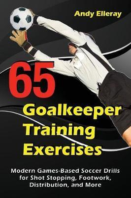 65 goalkeeper training exercises