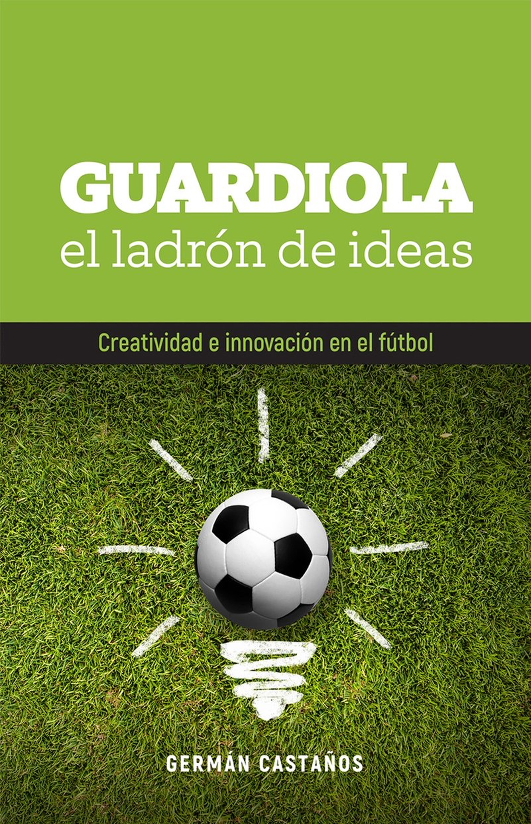 guardiola el ladron de ideas