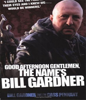 GOOD AFTERNOON GENTLEMEN THE NAME'S BILL GARDNER